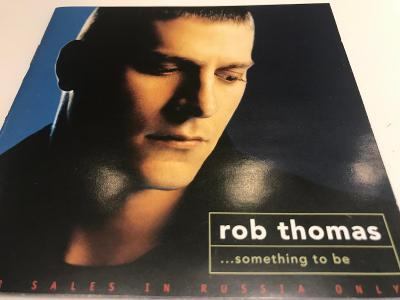 Rob Thomas: ...Something To Be 2005, 1.Press, Jewel case, Top stav !!!