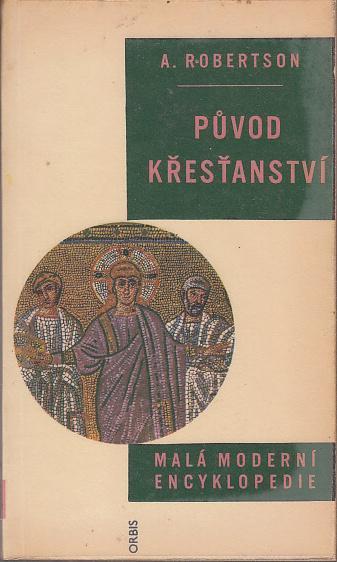 Původ křesťanství - Malá moderní encyklopedie, svazek - Knihy