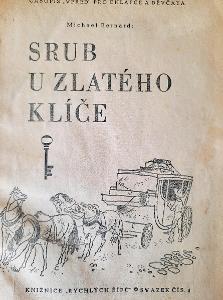 Srub u zlatého klíče , knižnice RYCHLÝCH ŠÍPŮ sv.č.4 ,vyd.1947