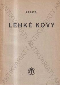 Lehké kovy Ing. Dr. techn. Vojtěch Jareš 1944