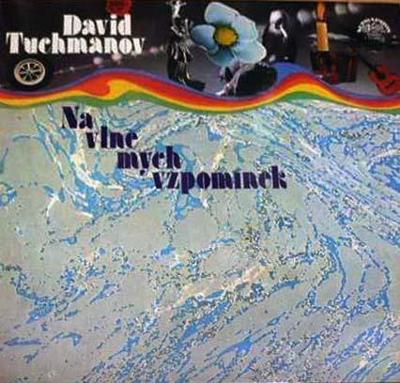 TUCHMANOV DAVID: NA VLNĚ MÝCH VZPOMÍNEK; SUPRAPHON 1977, VÝBORNÝ STAV