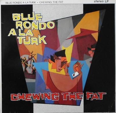 🎤 LP Blue Rondo À La Turk – Chewing The Fat
