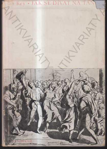 Jak se dívat na tanec Jan Rey 1947 Vyšehrad, Praha - Knihy