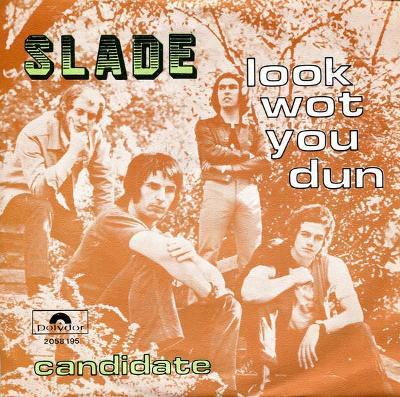 SLADE-LOOK WOT YOU DUN 1972.
