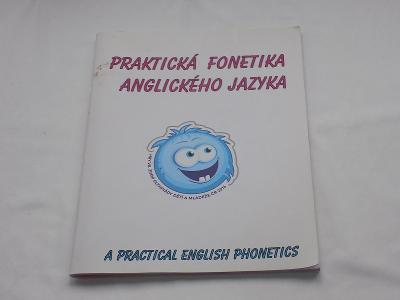 PRAKTICKÁ FONETIKA ANGLICKÉHO JAZYKA