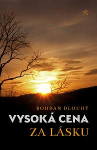 Vysoká cena za lásku - Bohdan Dlouhý