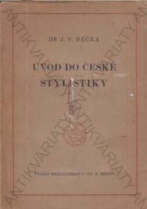 Úvod do české stylistiky J. V. Bečka 1948
