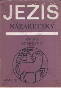 Ježíš Nazaretský Günter Bornkamm Kalich 1975