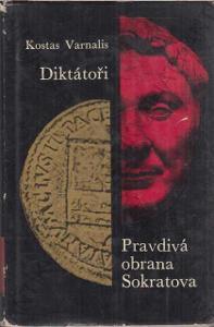 Pravdivá obrana Sokratova, Diktátoři K. Varnalis
