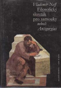 Filosof. slovník pro samouky Vladimír Neff MF 1993