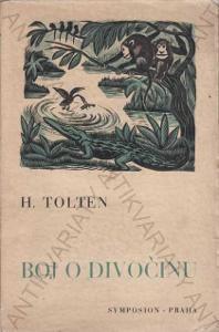 Boj o divočinu H. Tolten, il.M. Florian Praha 1942