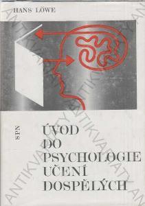 Úvod do psychologie učení dospělých Hans Löwe 1977