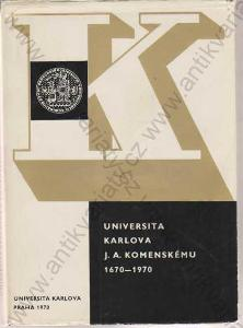 Univerzita Karlova J. A. Komenskému 1670-1970