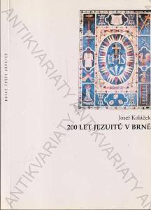 200 let jezuitů v Brně Josef Koláček 2002