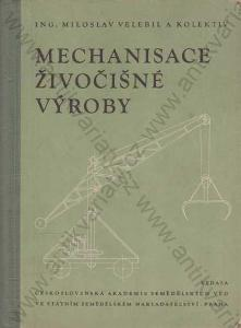 Mechanisace živočišné výroby Bořivoj Groda 1955