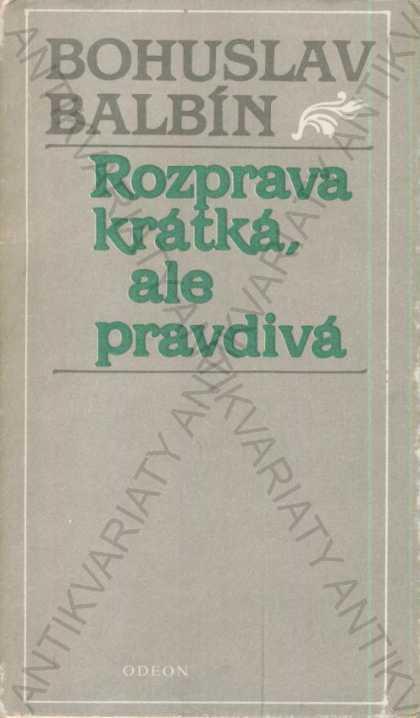 Rozprava krátká, ale pravdivá Bohuslav Balbín - Knihy