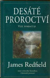 Desáté proroctví James Redfield Pragma, Praha 1996