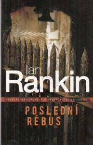 Poslední rébus Ian Rankin 2009 BB art, Praha