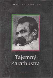 Tajemný Zarathustra Joachim Köhler 1995 Votobia