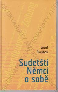 Sudečtí němci o sobě Josef Škrábek 2013