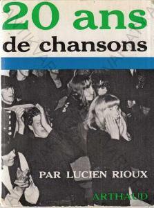 20 ans de chansons en France Lucien Rioux 1966