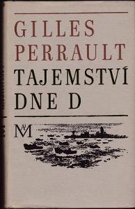 Tajemství dne D /vylodění Normandie/ Gilles Perrault