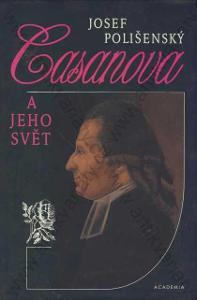Casanova a jeho svět J. Polišenský Academia 1997