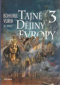 Tajné dějiny Evropy 3 Bohumil Vurm Eminent 2000