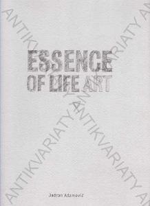 Essence of life Art Jadran Adamović 2006
