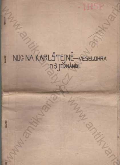 Noc na Karlštejně, Veselohra o 3 jedn., strojopis - Knihy