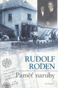 Paměť naruby Rudolf Roden Academia, Praha 2003