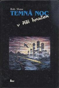 Temná noc v říši hraček Bob Shaw 1993 Laser, Plzeň