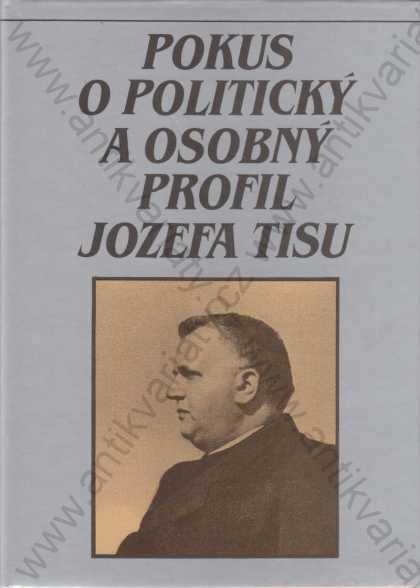 Pokus o politický a osobný profil Jozefa Tisu 1992 - Knihy