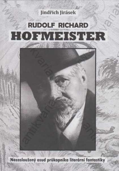 Rudolf Richard Hofmeister Jindřich Jirásek 2014 - Knihy
