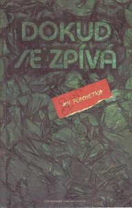 Dokud se zpívá Jan Plachetka 1991 Plzeň