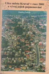 Ulice města Kravař 2011 a vývoj jejich jmen