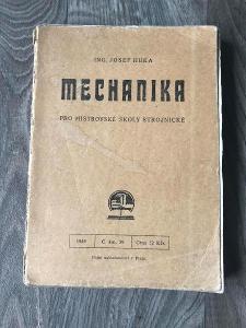 MECHANIKA PRO MISTROVSKÉ ŠKOLY STROJNICKÉ  1949 ING JOSEF HUKA