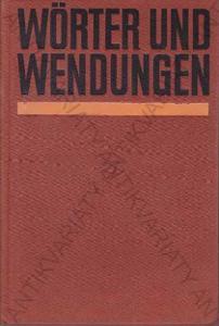 Wörter und Wendungen ed. Erhard Agricola 1973