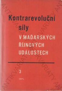 Kontrarevoluční síly v maďarských říjnových udál.3