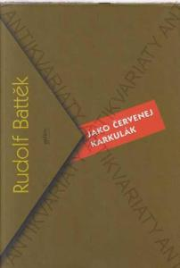 Jako červenej Karkulák Rudolf Battěk Gallery, 2002