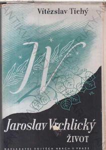 Jaroslav Vrchlický - Život Vítězslav Tichý 1947