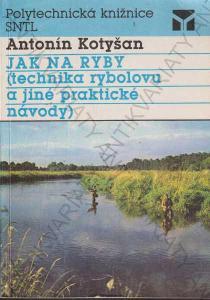 Jak na ryby Antonín Kotyšan SNTL Praha 1991
