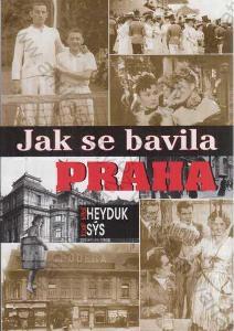 Jak se bavila Praha Miloš Heyduk, Karel Sýs 2009