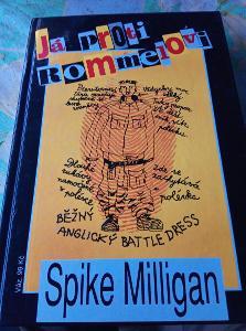 Já proti Rommelovi/Jak jsem přispěl k Hitlerovu pádu. Milligan. 1994