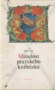 Minulost pražského knihtisku Petr Voit 1987