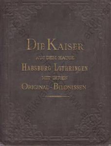 Die Kaiser aus dem Hause Habsburg-Lothringen 1879