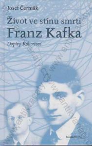 Život ve stínu smrti Franz Kafka Mladá fronta 2012