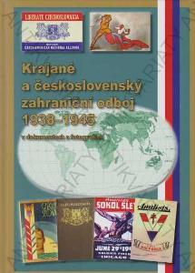 Krajané a čsl. zahraniční odboj 1938-1945  MO 2010