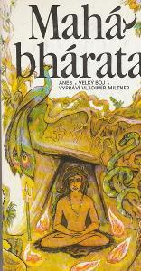 Mahábhárata aneb Velký boj / vypráví Vladimír Miltner