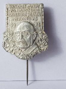 Starý odznak Na paměť 70. narozenin mistra A. Jiráska v Hronově 1921